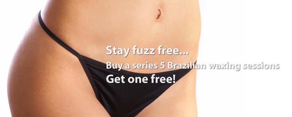 Get a wax - Brazilian or regular!